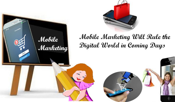 Mobile Marketing is All Set to Rule the Digital World: Myth or Reality